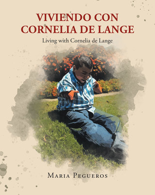 Viviendo con Cornelia de Lange: Living with Cornelia de Lange